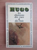 Victor Hugo - Les chansons des rues et des bois