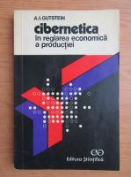Anticariat: A. I. Gutstein - Cibernetica in reglarea economica a productiei