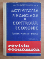 Anticariat: Activitatea financiara. Controlul economic (volumul 5)