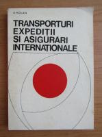 Anticariat: Adrian Holan - Transporturi expeditii si asigurari internationale