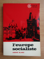 Anticariat: Andre Blanc - L'Europe socialiste