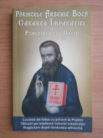 Anticariat: Arsenie Boca - Cararea imparatiei si psaltirea lui David (volumul 1)