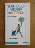Anticariat: Christian Aghroum - Se deplacer et voyager sans stress