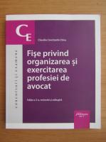 Anticariat: Claudiu Constantin Dinu - Fise privind organizarea si exercitarea profesiei de avocat