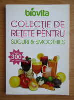 Anticariat: Colectie de retete pentru sucuri si smoothies. Peste 300 de retete