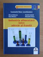 Anticariat: Constantin Banu - Industria alimentara intre adevar si frauda