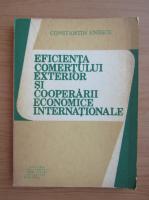 Constantin Enescu - Eficienta comertului exterior si cooperarii economice internationale
