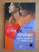 Corina Toma - Sex si astrologie. Cum se comporta zodiile in pat