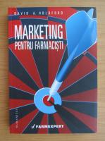 Anticariat: David A. Holdford - Marketing pentru farmacisti