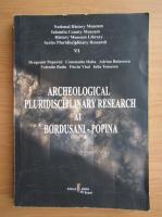 Anticariat: Dragomir Popovici - Archeological pluridisciplinary research at Bordusani-Popina (volumul 6)