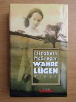 Elizabeth McGregor - Wahre Lugen