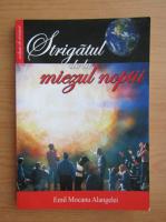 Emil Mocanu Alangelei - Strigatul de la miezul noptii