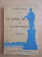 Anticariat: Etienne Micard - Le canal de Suez. Le genie francais (1930)