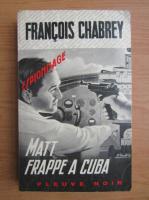 Anticariat: Francois Chabrey - Matt frappe a Cuba