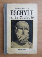 Georges Meautis - Eschyle et la trilogie (1936)