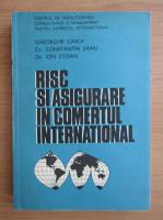 Anticariat: Gheorghe Ilinca - Risc si asigurare in comertul international