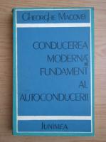 Anticariat: Gheorghe Macovei - Conducerea moderna. Fundament al autoconducerii