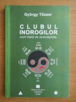 Anticariat: Gyorgy Tozser - Clubul inorogilor