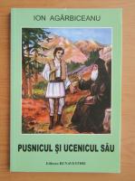 Ion Agarbiceanu - Pusnicul si ucenicul sau