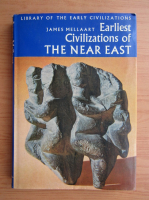 James Mellaart - Earliest civilizations of The Near East