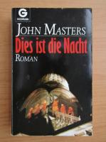 John Masters - Dies ist die Nacht