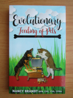 Anticariat: Nancy Brandt - Evolutionary feeding of pets