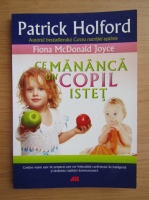 Anticariat: Patrick Holford - Ce mananca un copil istet