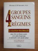 Peter J. D Adamo - 4 groupes sanguins, 4 regimes