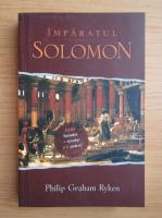 Anticariat: Philip Graham Ryken - Imparatul Solomon