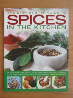 Sallie Morris - The step by step guide to spices in the kitchen