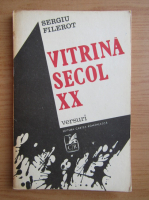 Sergiu Filerot - Vitrina secol XX