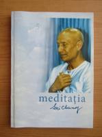 Anticariat: Sri Chinmoy - Meditatia. Desavarsirea omului intru bucuria divinului
