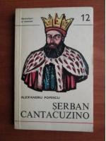 Anticariat: Alexandru Popescu - Serban Cantacuzino