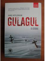 Anticariat: Anne Applebaum - Gulagul. O istorie