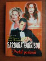 Barbara Harrison - Pretul pasiunii