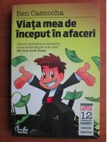 Ben Casnocha - Viata mea de inceput in afaceri