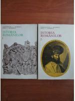 Anticariat: Constantin C. Giurescu, Dinu C. Giurescu - Istoria romanilor (2 volume)