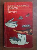 Curzio Malaparte - Sodoma si Gomora