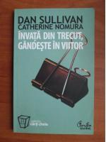 Anticariat: Dan Sullivan - Invata din trecut, gandeste in viitor
