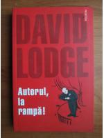 David Lodge - Autorul, la rampa!
