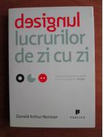 Donald Arthur Norman - Designul lucrurilor de zi cu zi
