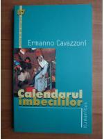 Anticariat: Ermanno Cavazzoni - Calendarul imbecililor