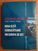 Anticariat: G. Eyal - Noua elita conducatoare din Europa de Est