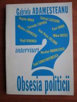 Anticariat: Gabriela Adamesteanu - Obsesia politicii