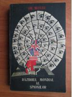 Anticariat: Gheorghe Buzatu - Razboiul mondial al spionilor
