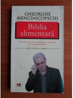 Gheorghe Mencinicopschi - Biblia alimentara