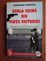 Gheorghe Surdescu - Dubla crima din Piata Victorie