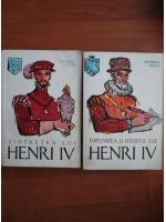 Anticariat: Heinrich Mann - Tineretea lui Henri IV / Implinirea si sfarsitul lui Henri IV (2 volume)