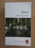 Anticariat: Honore de Balzac - Illusions perdues