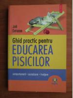 Joel Dehasse - Ghid practic pentru educarea pisicilor